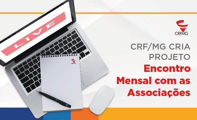 CRF/MG cria projeto Encontro Mensal com as Associações